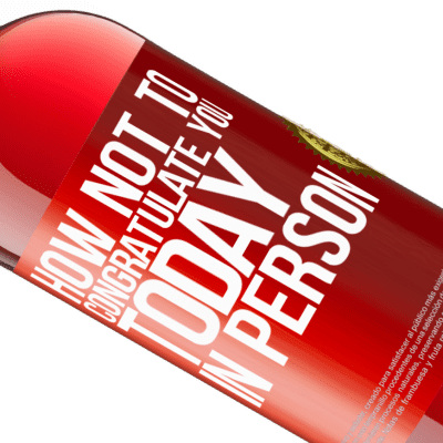 Unique & Personal Expressions. «How not to congratulate you today, in person» ROSÉ Edition