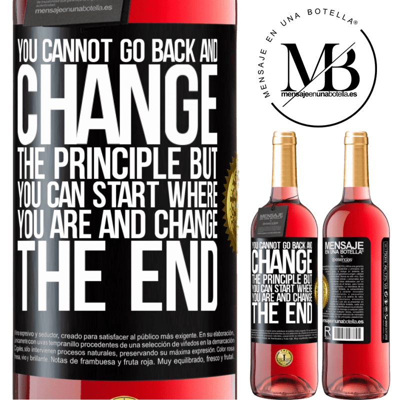 24,95 € Free Shipping | Rosé Wine ROSÉ Edition You cannot go back and change the principle. But you can start where you are and change the end Black Label. Customizable label Young wine Harvest 2020 Tempranillo