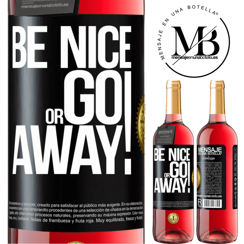 24,95 € Free Shipping   Rosé Wine ROSÉ Edition Be nice or go away Black Label. Customizable label Young wine Harvest 2020 Tempranillo
