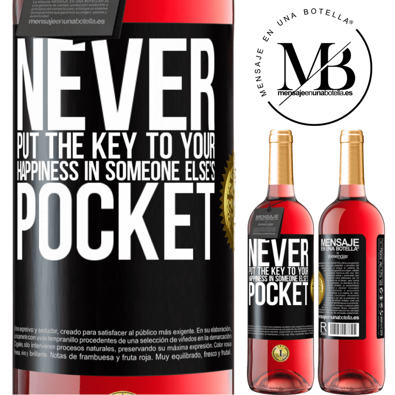 24,95 € Free Shipping | Rosé Wine ROSÉ Edition Never put the key to your happiness in someone else's pocket Black Label. Customizable label Young wine Harvest 2020 Tempranillo