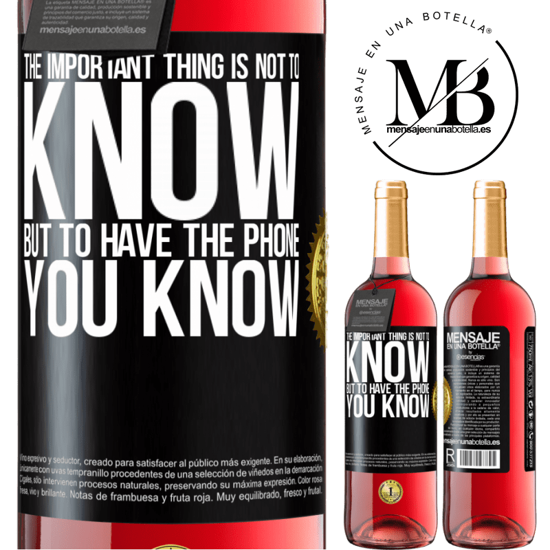 24,95 € Free Shipping   Rosé Wine ROSÉ Edition The important thing is not to know, but to have the phone you know Black Label. Customizable label Young wine Harvest 2020 Tempranillo