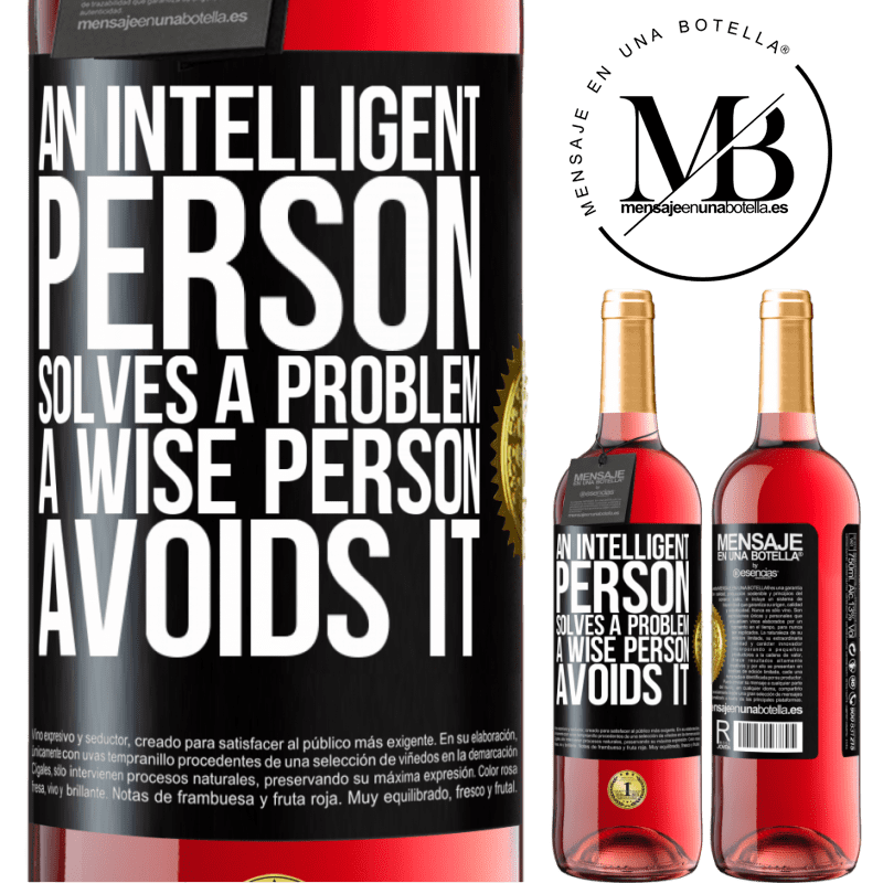 24,95 € Free Shipping | Rosé Wine ROSÉ Edition An intelligent person solves a problem. A wise person avoids it Black Label. Customizable label Young wine Harvest 2020 Tempranillo