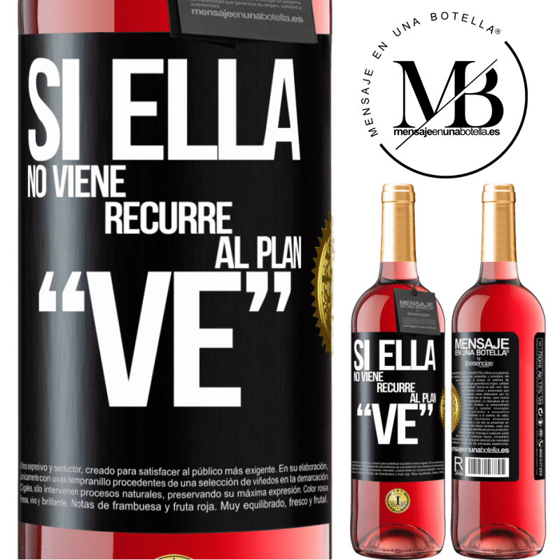 24,95 € Free Shipping | Rosé Wine ROSÉ Edition Si ella no viene, recurre al plan VE Black Label. Customizable label Young wine Harvest 2020 Tempranillo