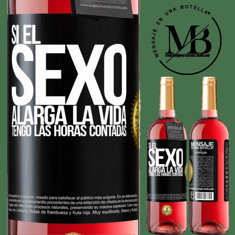 24,95 € Envoi gratuit   Vin rosé Édition ROSÉ Si le sexe prolonge la vie, je compte les heures! Étiquette Noire. Étiquette personnalisable Vin jeune Récolte 2020 Tempranillo