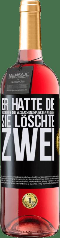 24,95 € Kostenloser Versand | Roséwein ROSÉ Ausgabe er hatte die Geschichte mit Auslassungspunkten versehen, sie löschte zwei Schwarzes Etikett. Anpassbares Etikett Junger Wein Ernte 2020 Tempranillo