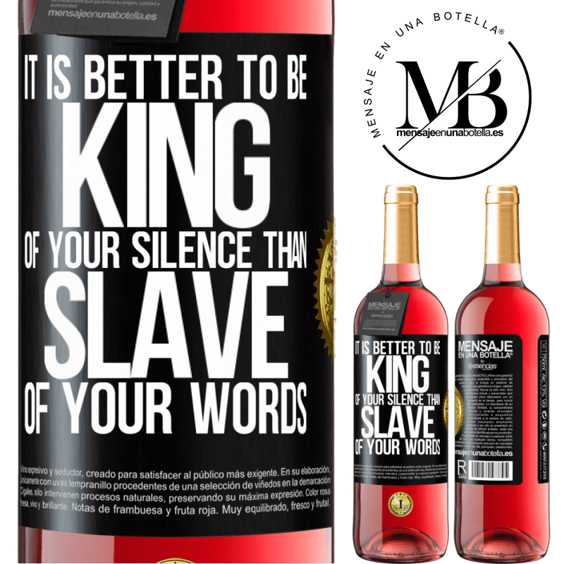 24,95 € Free Shipping | Rosé Wine ROSÉ Edition It is better to be king of your silence than slave of your words Black Label. Customizable label Young wine Harvest 2020 Tempranillo