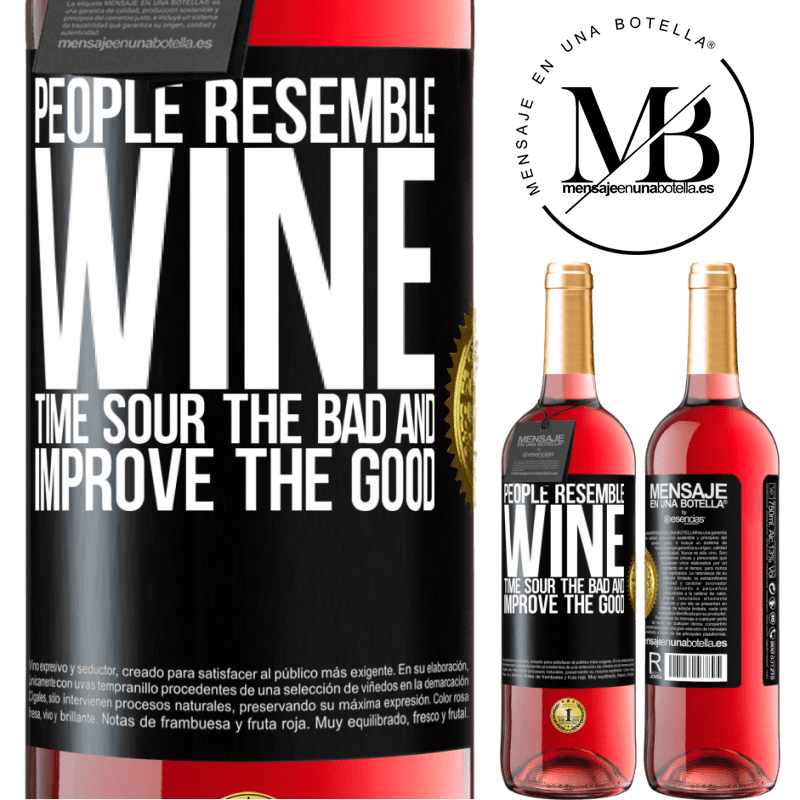 24,95 € Free Shipping | Rosé Wine ROSÉ Edition People resemble wine. Time sour the bad and improve the good Black Label. Customizable label Young wine Harvest 2020 Tempranillo