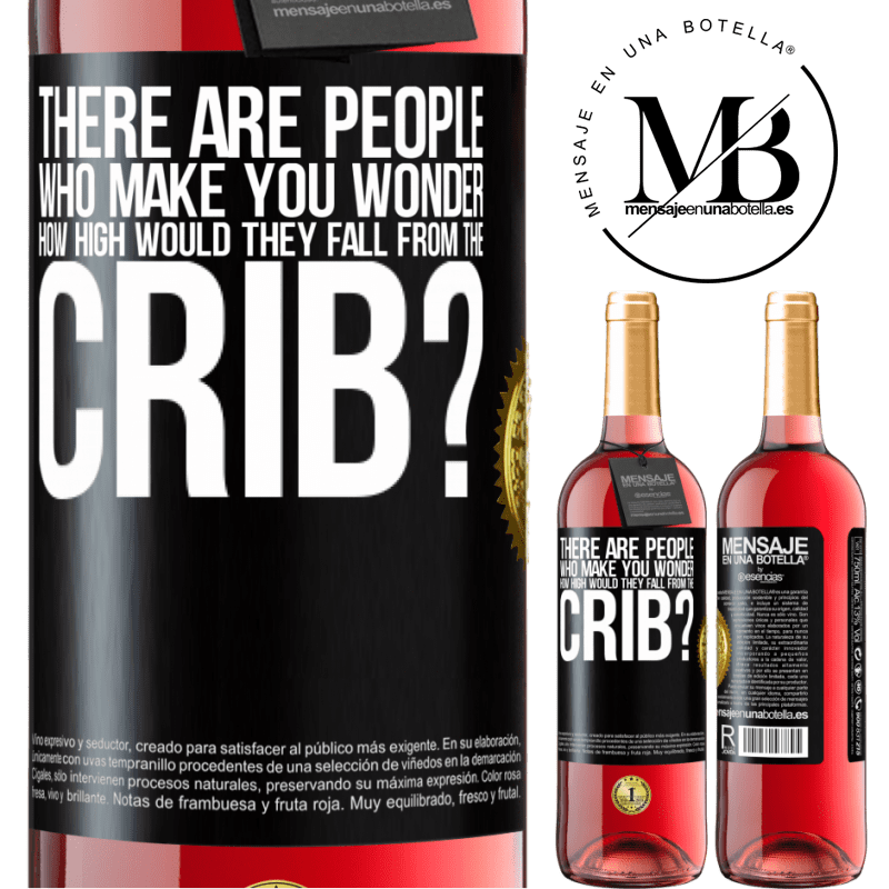 24,95 € Free Shipping   Rosé Wine ROSÉ Edition There are people who make you wonder, how high would they fall from the crib? Black Label. Customizable label Young wine Harvest 2020 Tempranillo
