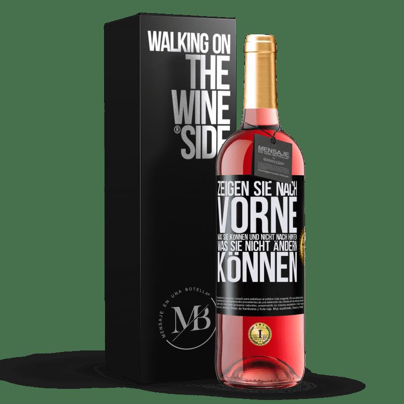 24,95 € Kostenloser Versand | Roséwein ROSÉ Ausgabe Zeigen Sie nach vorne, was Sie können und nicht nach hinten, was Sie nicht ändern können Schwarzes Etikett. Anpassbares Etikett Junger Wein Ernte 2020 Tempranillo