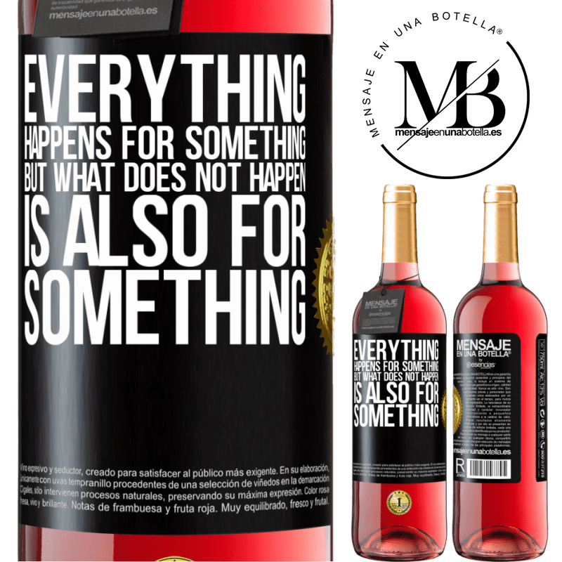 24,95 € Free Shipping   Rosé Wine ROSÉ Edition Everything happens for something, but what does not happen, is also for something Black Label. Customizable label Young wine Harvest 2020 Tempranillo