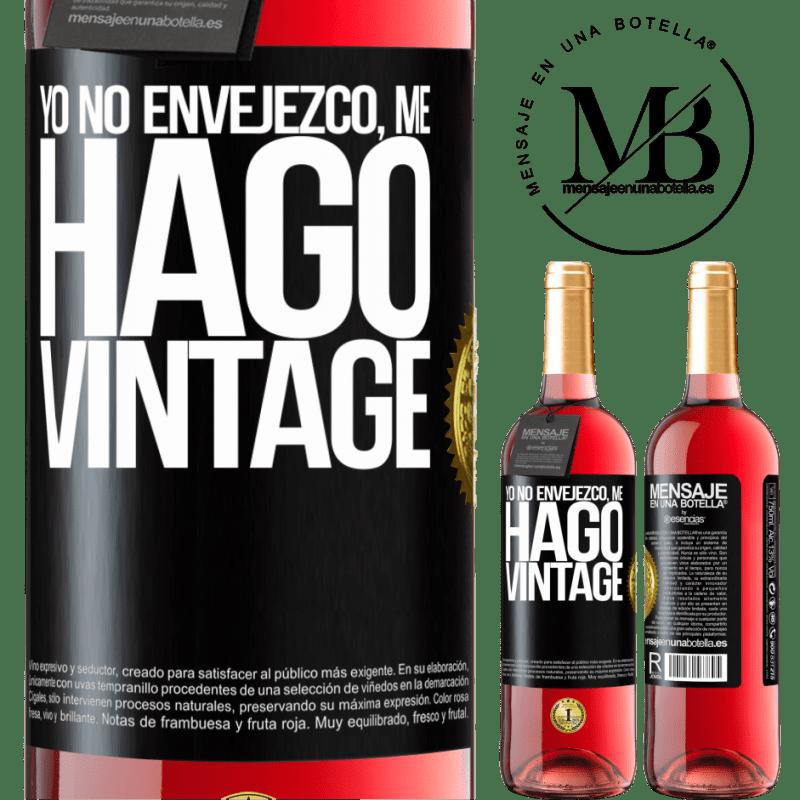 24,95 € Envoi gratuit   Vin rosé Édition ROSÉ Je ne vieillis pas, je deviens vintage Étiquette Noire. Étiquette personnalisable Vin jeune Récolte 2020 Tempranillo