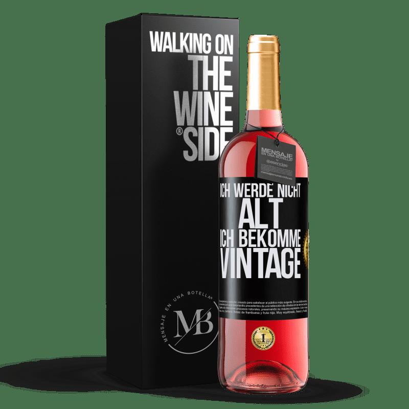 24,95 € Kostenloser Versand | Roséwein ROSÉ Ausgabe Ich werde nicht alt, ich bekomme Vintage Schwarzes Etikett. Anpassbares Etikett Junger Wein Ernte 2020 Tempranillo