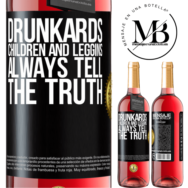 24,95 € Free Shipping   Rosé Wine ROSÉ Edition Drunkards, children and leggins always tell the truth Black Label. Customizable label Young wine Harvest 2020 Tempranillo