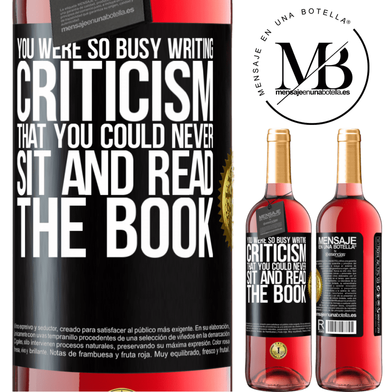 24,95 € Free Shipping | Rosé Wine ROSÉ Edition You were so busy writing criticism that you could never sit and read the book Black Label. Customizable label Young wine Harvest 2020 Tempranillo