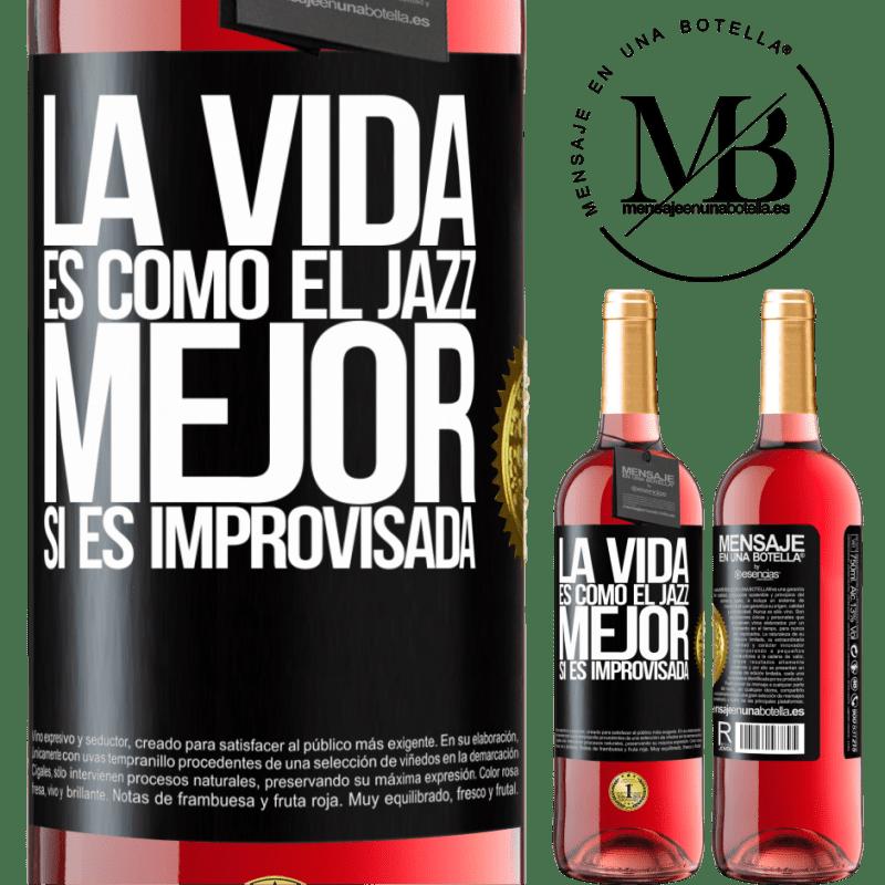 24,95 € Envoi gratuit | Vin rosé Édition ROSÉ La vie est comme le jazz ... mieux si c'est improvisé Étiquette Noire. Étiquette personnalisable Vin jeune Récolte 2020 Tempranillo