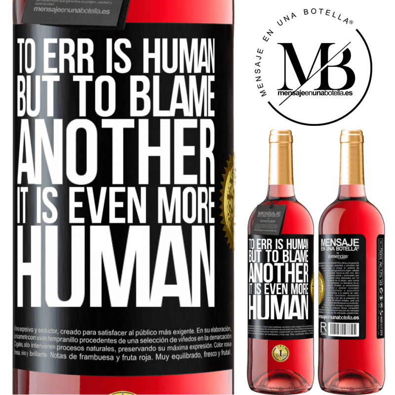 24,95 € Free Shipping   Rosé Wine ROSÉ Edition To err is human ... but to blame another, it is even more human Black Label. Customizable label Young wine Harvest 2020 Tempranillo