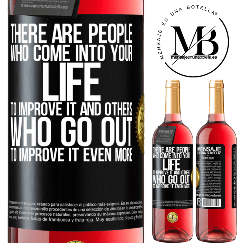 24,95 € Free Shipping | Rosé Wine ROSÉ Edition There are people who come into your life to improve it and others who go out to improve it even more Black Label. Customizable label Young wine Harvest 2020 Tempranillo