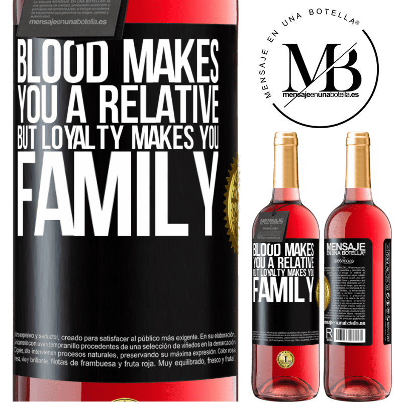 24,95 € Free Shipping   Rosé Wine ROSÉ Edition Blood makes you a relative, but loyalty makes you family Black Label. Customizable label Young wine Harvest 2020 Tempranillo