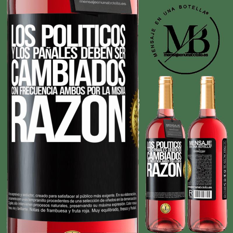 24,95 € Envoi gratuit   Vin rosé Édition ROSÉ Les politiciens et les couches doivent être changés fréquemment. Les deux pour la même raison Étiquette Noire. Étiquette personnalisable Vin jeune Récolte 2020 Tempranillo