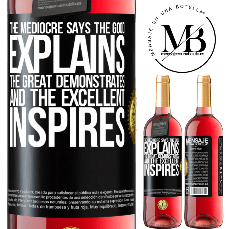 24,95 € Free Shipping | Rosé Wine ROSÉ Edition The mediocre says, the good explains, the great demonstrates and the excellent inspires Black Label. Customizable label Young wine Harvest 2020 Tempranillo