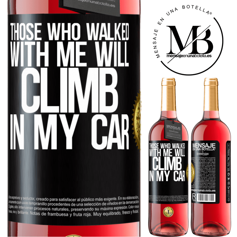 24,95 € Free Shipping | Rosé Wine ROSÉ Edition Those who walked with me will climb in my car Black Label. Customizable label Young wine Harvest 2020 Tempranillo