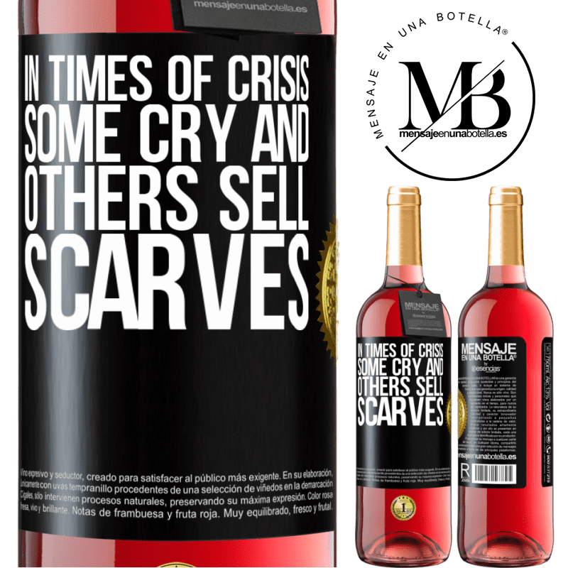 24,95 € Free Shipping | Rosé Wine ROSÉ Edition In times of crisis, some cry and others sell scarves Black Label. Customizable label Young wine Harvest 2020 Tempranillo
