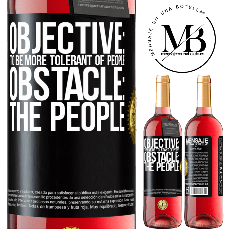 24,95 € Free Shipping   Rosé Wine ROSÉ Edition Objective: to be more tolerant of people. Obstacle: the people Black Label. Customizable label Young wine Harvest 2020 Tempranillo