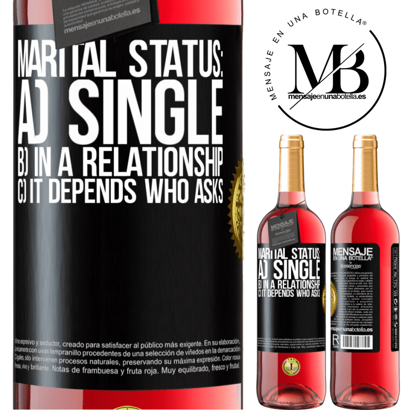 24,95 € Free Shipping   Rosé Wine ROSÉ Edition Marital status: a) Single b) In a relationship c) It depends who asks Black Label. Customizable label Young wine Harvest 2020 Tempranillo