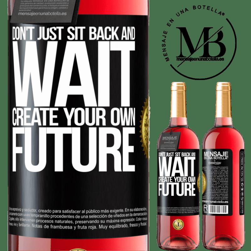 24,95 € Envoi gratuit   Vin rosé Édition ROSÉ Ne restez pas assis et attendez, créez votre propre avenir Étiquette Noire. Étiquette personnalisable Vin jeune Récolte 2020 Tempranillo