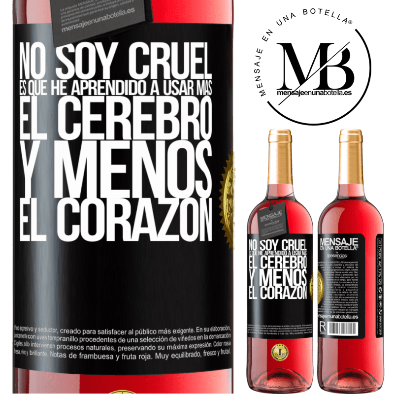 24,95 € Envoi gratuit   Vin rosé Édition ROSÉ Je ne suis pas cruel, j'ai appris à utiliser plus le cerveau et moins le cœur Étiquette Noire. Étiquette personnalisable Vin jeune Récolte 2020 Tempranillo