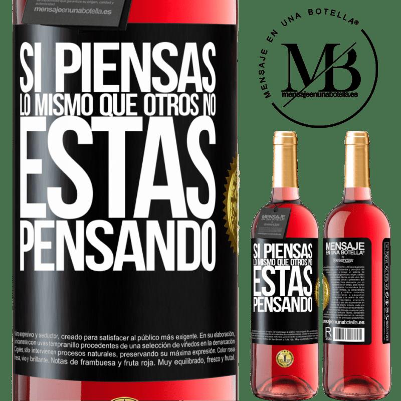 24,95 € Envoi gratuit | Vin rosé Édition ROSÉ Si vous pensez comme les autres, vous ne pensez pas Étiquette Noire. Étiquette personnalisable Vin jeune Récolte 2020 Tempranillo