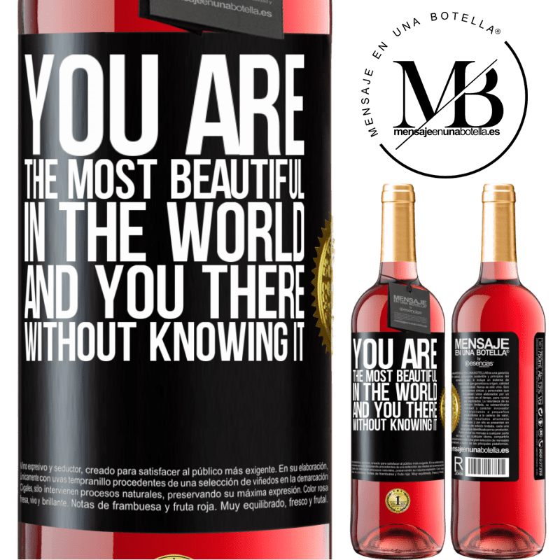 24,95 € Free Shipping   Rosé Wine ROSÉ Edition You are the most beautiful in the world, and you there, without knowing it Black Label. Customizable label Young wine Harvest 2020 Tempranillo