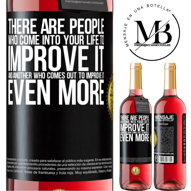 24,95 € Free Shipping | Rosé Wine ROSÉ Edition There are people who come into your life to improve it and another who comes out to improve it even more Black Label. Customizable label Young wine Harvest 2020 Tempranillo