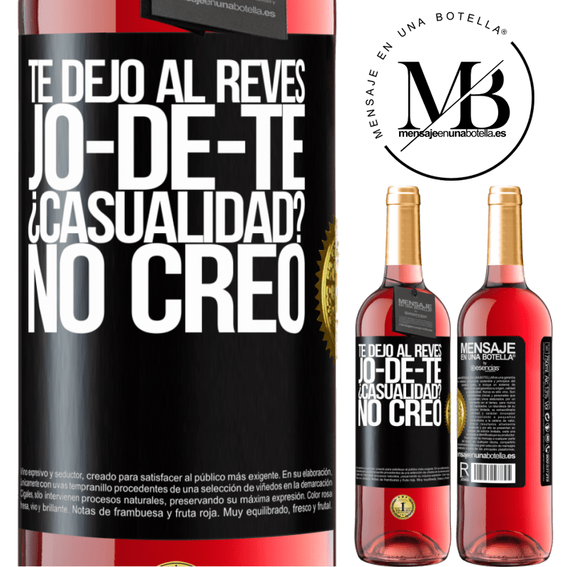 24,95 € Free Shipping | Rosé Wine ROSÉ Edition TE DEJO, al revés, JO-DE-TE ¿Casualidad? No creo Black Label. Customizable label Young wine Harvest 2020 Tempranillo