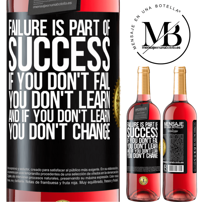 24,95 € Free Shipping   Rosé Wine ROSÉ Edition Failure is part of success. If you don't fail, you don't learn. And if you don't learn, you don't change Black Label. Customizable label Young wine Harvest 2020 Tempranillo
