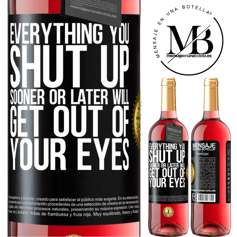 24,95 € Free Shipping   Rosé Wine ROSÉ Edition Everything you shut up sooner or later will get out of your eyes Black Label. Customizable label Young wine Harvest 2020 Tempranillo