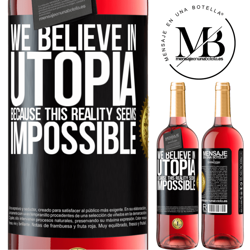 24,95 € Free Shipping   Rosé Wine ROSÉ Edition We believe in utopia because this reality seems impossible Black Label. Customizable label Young wine Harvest 2020 Tempranillo