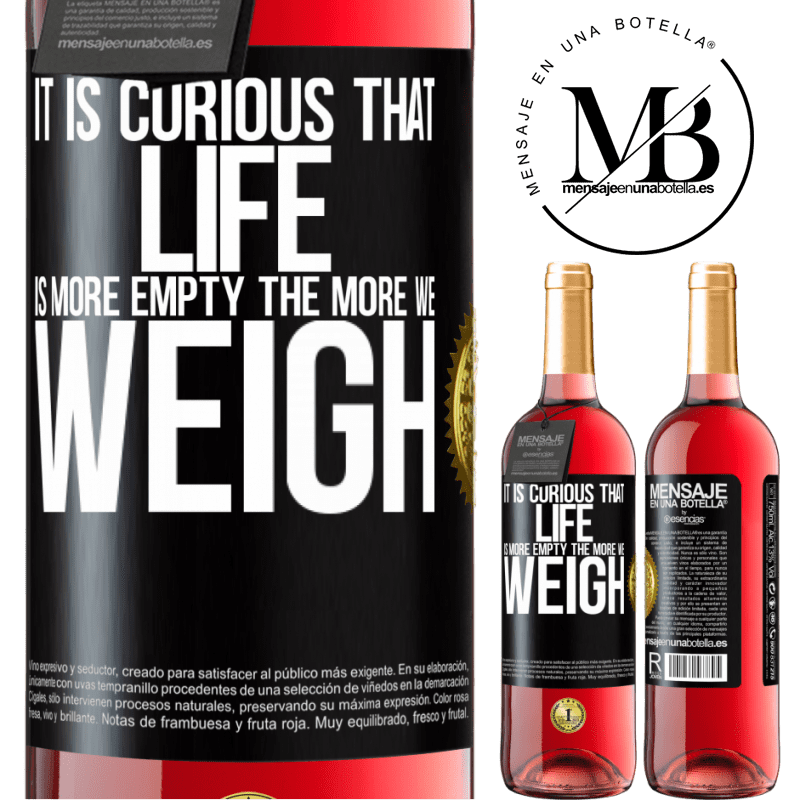 24,95 € Free Shipping | Rosé Wine ROSÉ Edition It is curious that life is more empty, the more we weigh Black Label. Customizable label Young wine Harvest 2020 Tempranillo