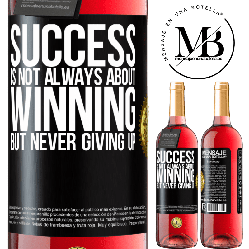 24,95 € Free Shipping   Rosé Wine ROSÉ Edition Success is not always about winning, but never giving up Black Label. Customizable label Young wine Harvest 2020 Tempranillo