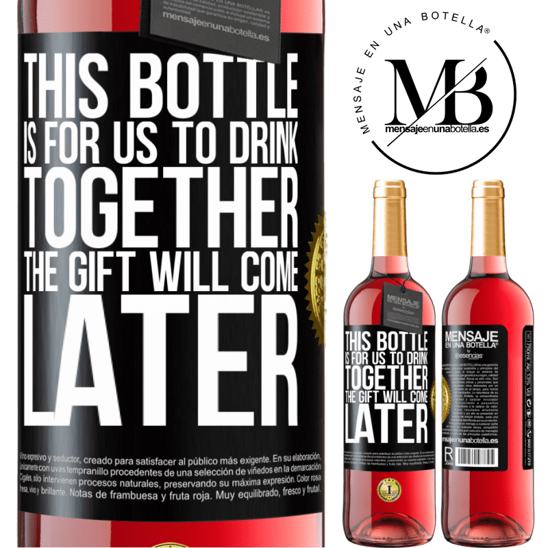 24,95 € Free Shipping | Rosé Wine ROSÉ Edition This bottle is for us to drink together. The gift will come later Black Label. Customizable label Young wine Harvest 2020 Tempranillo