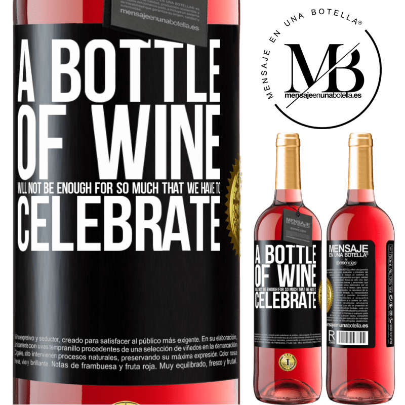 24,95 € Free Shipping   Rosé Wine ROSÉ Edition A bottle of wine will not be enough for so much that we have to celebrate Black Label. Customizable label Young wine Harvest 2020 Tempranillo
