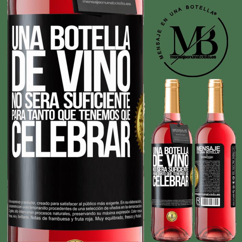 24,95 € Envoi gratuit | Vin rosé Édition ROSÉ Une bouteille de vin ne suffira pas pour autant que nous devons célébrer Étiquette Noire. Étiquette personnalisable Vin jeune Récolte 2020 Tempranillo