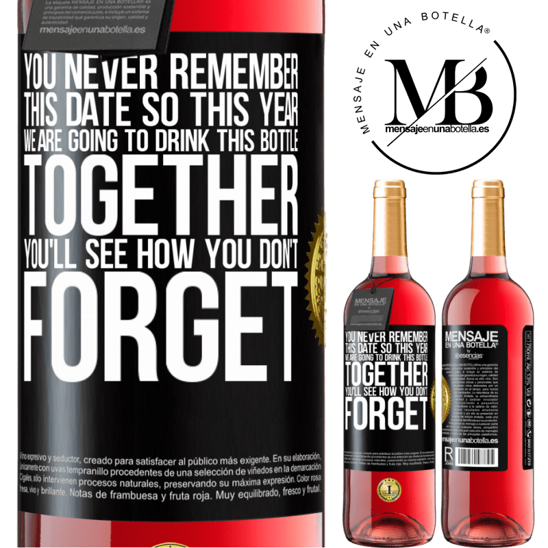 24,95 € Free Shipping   Rosé Wine ROSÉ Edition You never remember this date, so this year we are going to drink this bottle together. You'll see how you don't forget Black Label. Customizable label Young wine Harvest 2020 Tempranillo