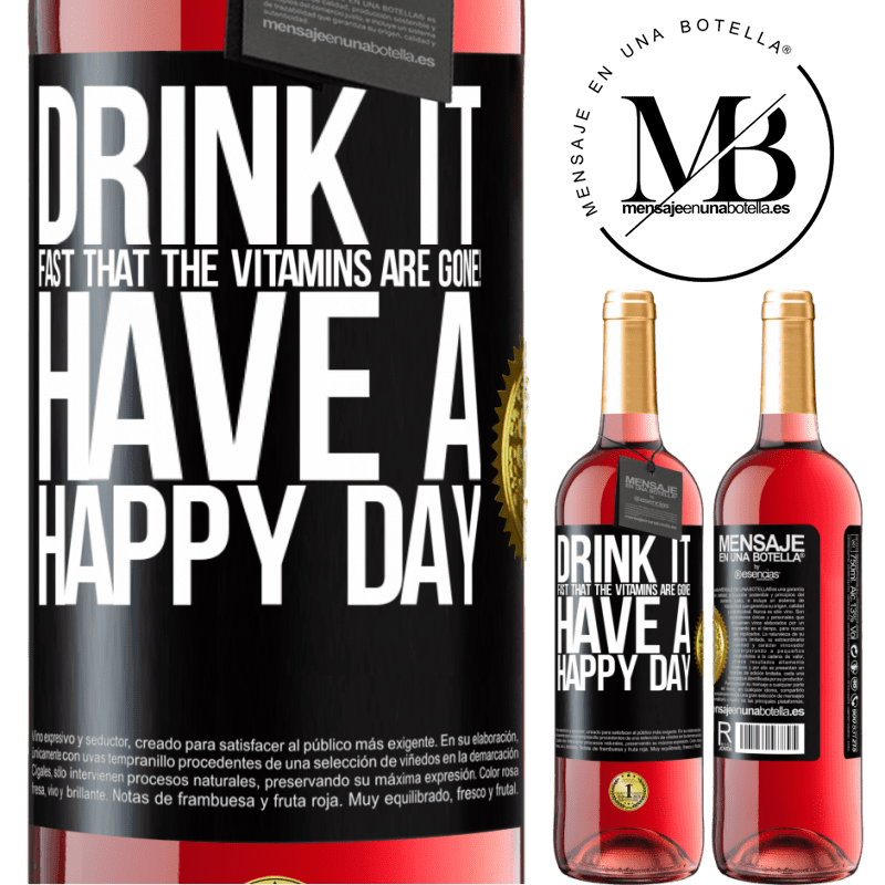 24,95 € Free Shipping | Rosé Wine ROSÉ Edition Drink it fast that the vitamins are gone! Have a happy day Black Label. Customizable label Young wine Harvest 2020 Tempranillo