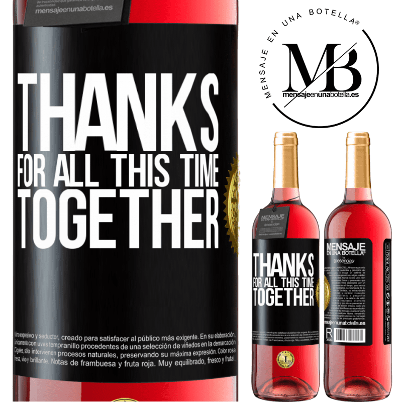 24,95 € Free Shipping   Rosé Wine ROSÉ Edition Thanks for all this time together Black Label. Customizable label Young wine Harvest 2020 Tempranillo
