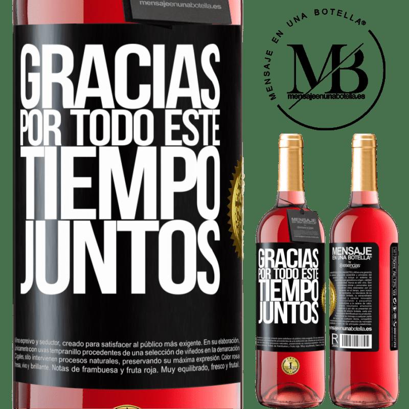 24,95 € Envoi gratuit   Vin rosé Édition ROSÉ Merci pour tout ce temps ensemble Étiquette Noire. Étiquette personnalisable Vin jeune Récolte 2020 Tempranillo