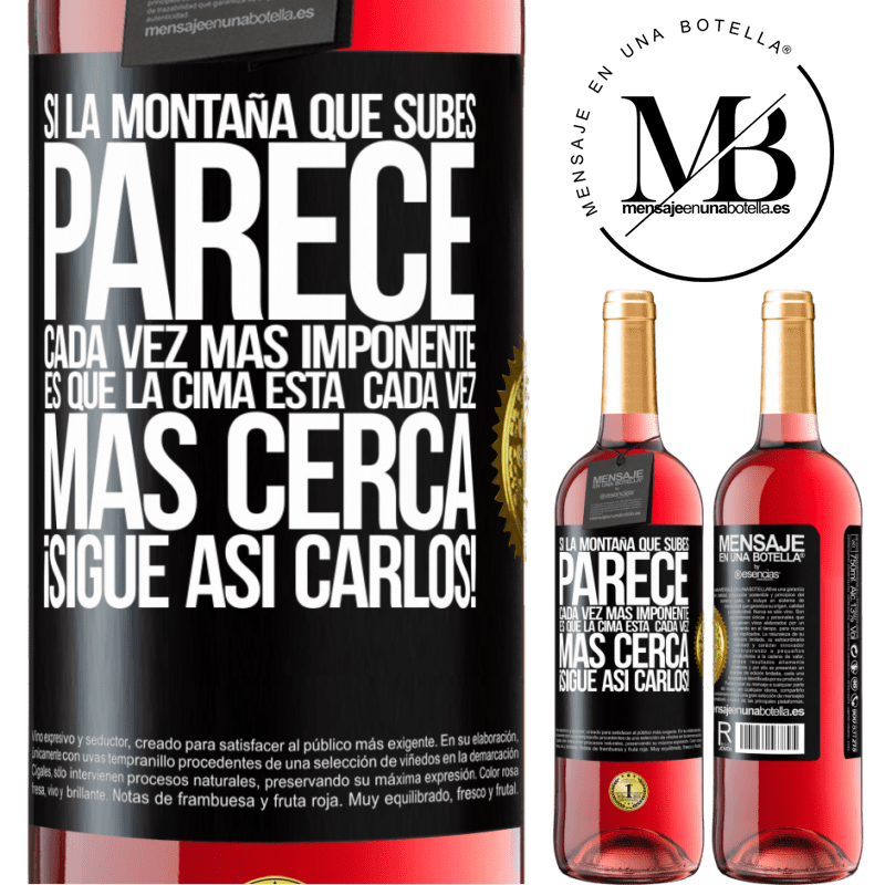 24,95 € Envoi gratuit   Vin rosé Édition ROSÉ Si la montagne que vous escaladez semble de plus en plus imposante, c'est que le sommet se rapproche. Continuez comme ça Étiquette Noire. Étiquette personnalisable Vin jeune Récolte 2020 Tempranillo