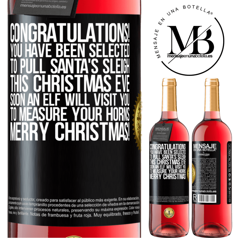 24,95 € Free Shipping   Rosé Wine ROSÉ Edition Congratulations! You have been selected to pull Santa's sleigh this Christmas Eve. Soon an elf will visit you to measure Black Label. Customizable label Young wine Harvest 2020 Tempranillo
