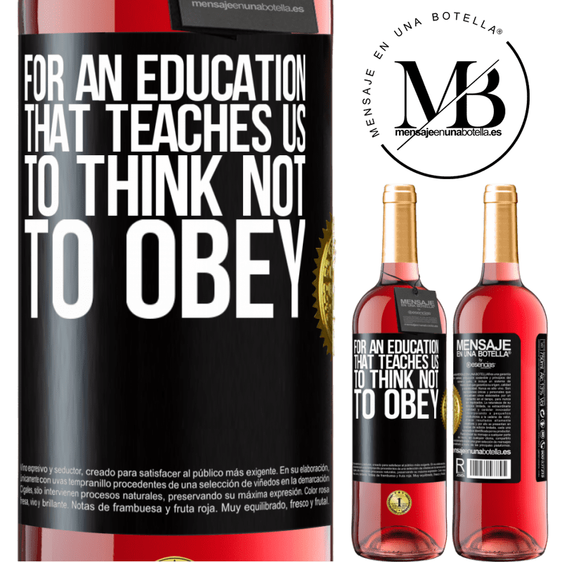 24,95 € Free Shipping   Rosé Wine ROSÉ Edition For an education that teaches us to think not to obey Black Label. Customizable label Young wine Harvest 2020 Tempranillo
