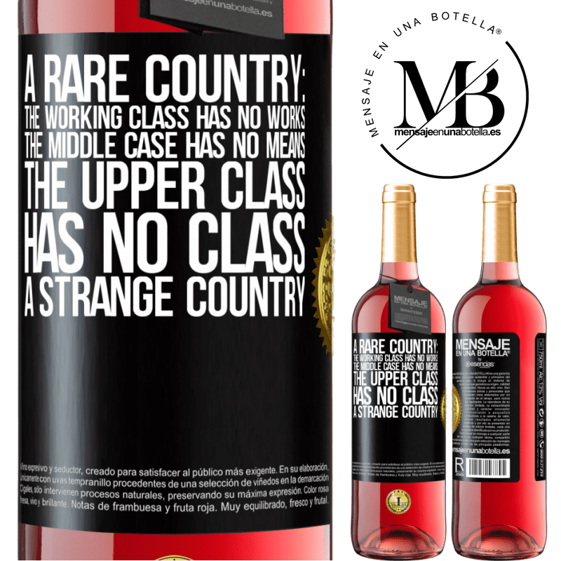 24,95 € Free Shipping | Rosé Wine ROSÉ Edition A rare country: the working class has no works, the middle case has no means, the upper class has no class. A strange country Black Label. Customizable label Young wine Harvest 2020 Tempranillo